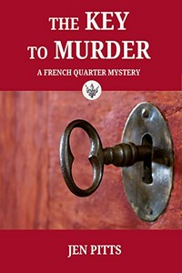 The Key to Murder by Jen Pitts
