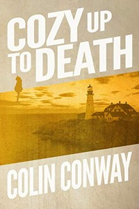 Cozy Up to Death by Colin Conway