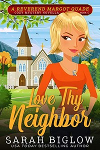 Love Thy Neighbor by Sarah Biglow