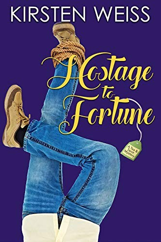 Hostage to Fortune by Kirsten Weiss