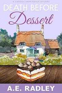 Death Before Dessert by A. E. Radley