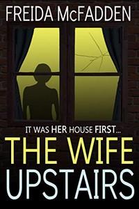 The Wife Upstairs by Freida McFadden