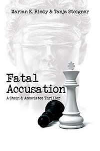 Fatal Accusation by Marian K. Riedy & Tanja Steigner