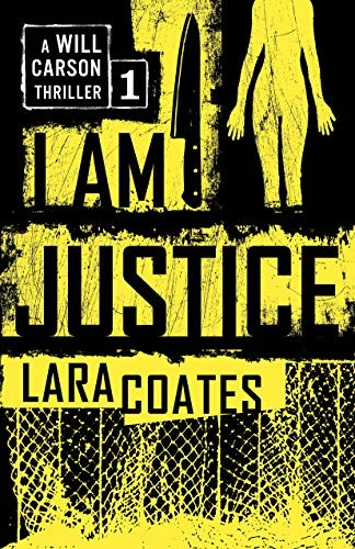 I Am Justice by Lara Coates