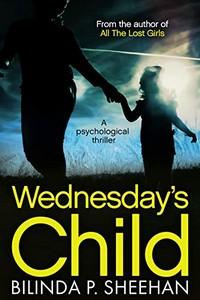 Wednesday's Child by Bilinda P. Sheehan