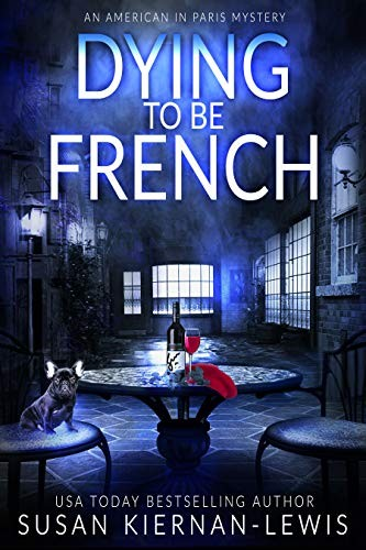 Dying to be French by Susan Kiernan-Lewis