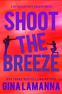 Shoot the Breeze by Gina LaManna