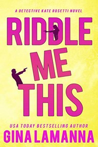 Riddle Me This by Gina LaManna