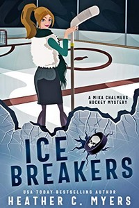 Ice Breakers by Heather C. Myers