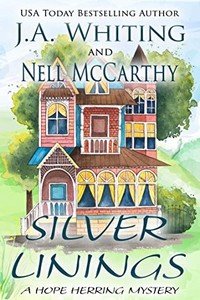Silver Linings by J. A. Whiting and Nell McCarthy