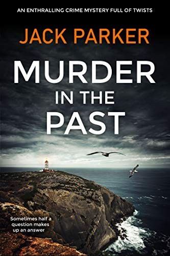 Murder in the Past by Jack Parker