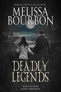 Deadly Legends by Melissa Bourbon