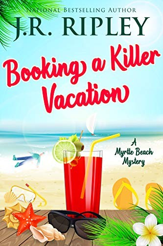Booking a Killer Vacation by J. R. Ripley