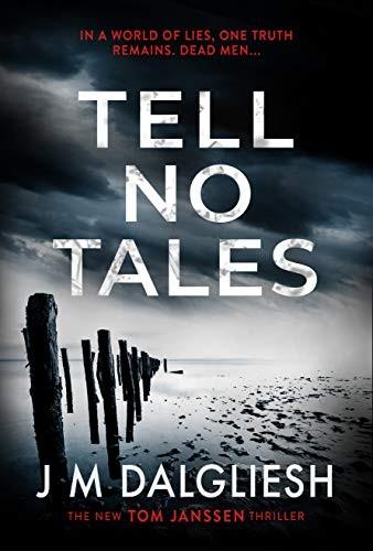 Tell No Tales by J. M. Dalgliesh