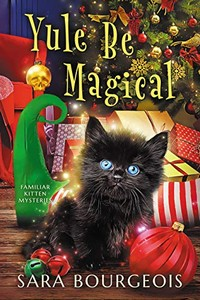 Yule Be Magical by Sara Bourgeois