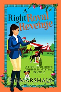 A Right Royal Revenge by R. B. Marshall
