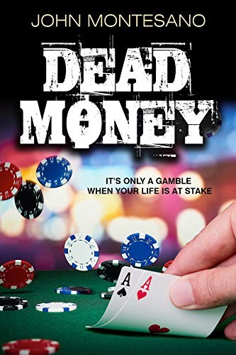 Dead Money by John Montesano