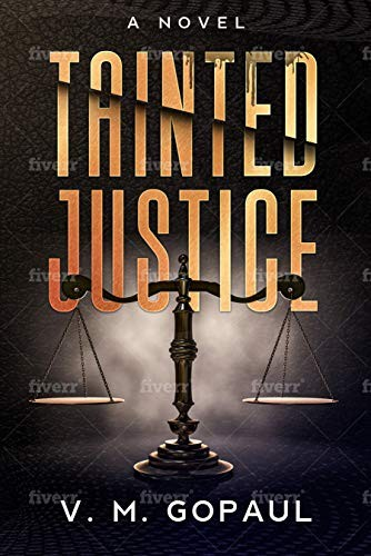 Tainted Justice by V. M. Gopaul