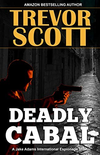 Deadly Cabal by Trevor Scott