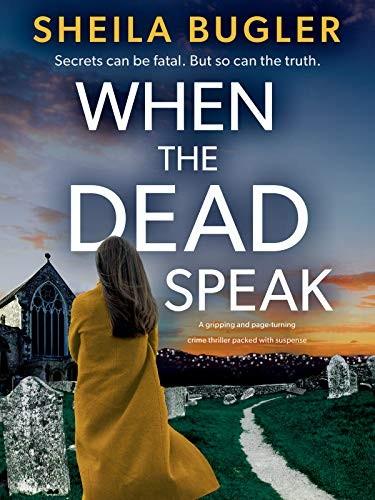 When the Dead Speak by Sheila Bugler
