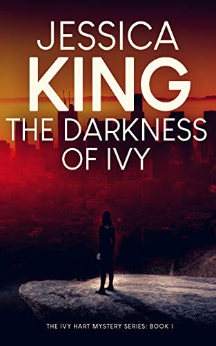 The Darkness of Ivy by Jessica King