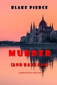 Murder (and Baklava) by Blake Pierce