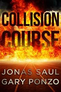 Collision Course by Jonas Saul and Gary Ponzo