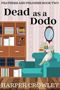 Dead as a Dodo by Harper Crowley