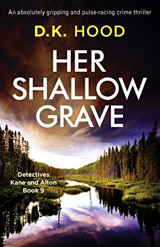 Her Shallow Grave by D. K. Hood