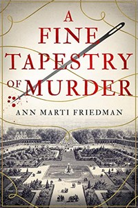 A Fine Tapestry of Murder by Ann Marti Friedman