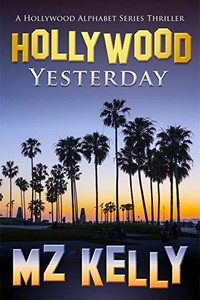 Hollywood Yesterday by M. Z. Kelly