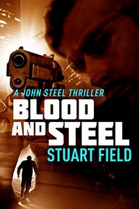 Blood and Steel by Stuart Field