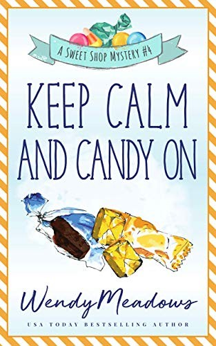 Keep Calm and Candy On by Wendy Meadows