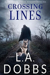 Crossing Lines by L. A. Dobbs