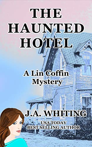 The Haunted Hotel by J. A. Whiting