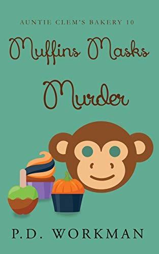 Muffins Masks Murder by P. D. Workman