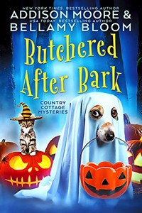 Butchered After Bark by Addison Moore & Bellamy Bloom