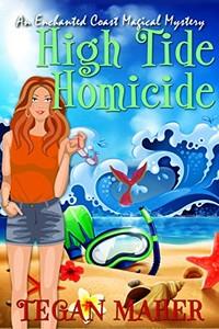 High Tide Homicide by Tegan Maher