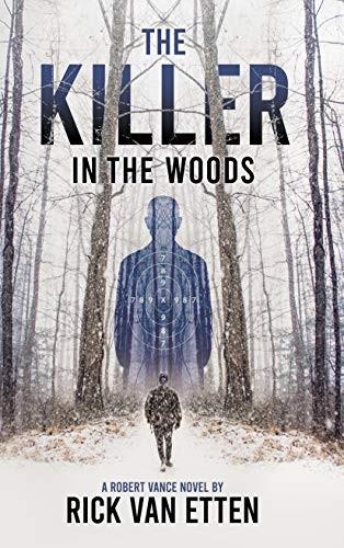 The Killer in the Woods by Rick Van Etten