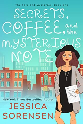 Secrets, Coffee, and the Mysterious Note by Jessica Sorensen