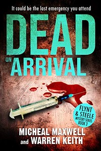 Dead on Arrival by Micheal Maxwell and Warren Keith