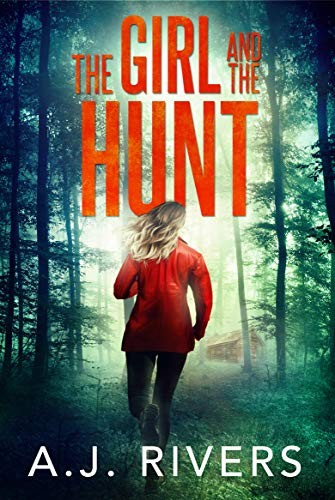 The Girl and the Hunt by A. J. Rivers