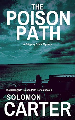 The Poison Path by Solomon Carter