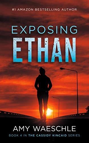 Exposing Ethan by Amy Waeschle
