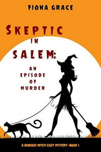 Skeptic in Salem by Fiona Grace