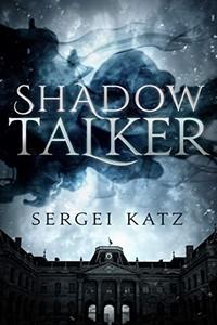 Shadow Talker by Sergei Katz
