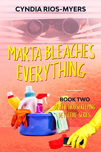 Marta Bleaches Everything by Cyndia Rios-Myers