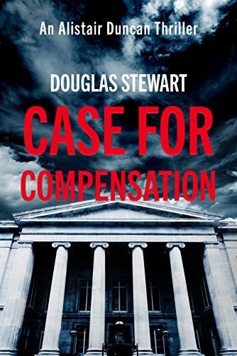 Case for Compensation by Douglas Stewart