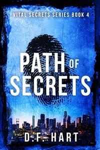 Path of Secrets by D. F. Hart