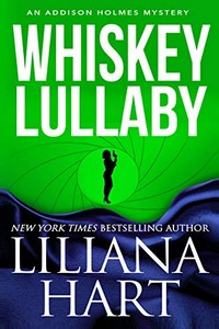Whiskey Lullaby by Liliana Hart